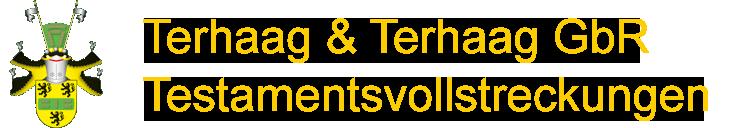 Terhaag & Terhaag GbR, Testamentsvollstreckungen